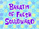Breath of Fresh Squidward title card