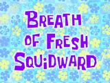 Breath of Fresh Squidward title card