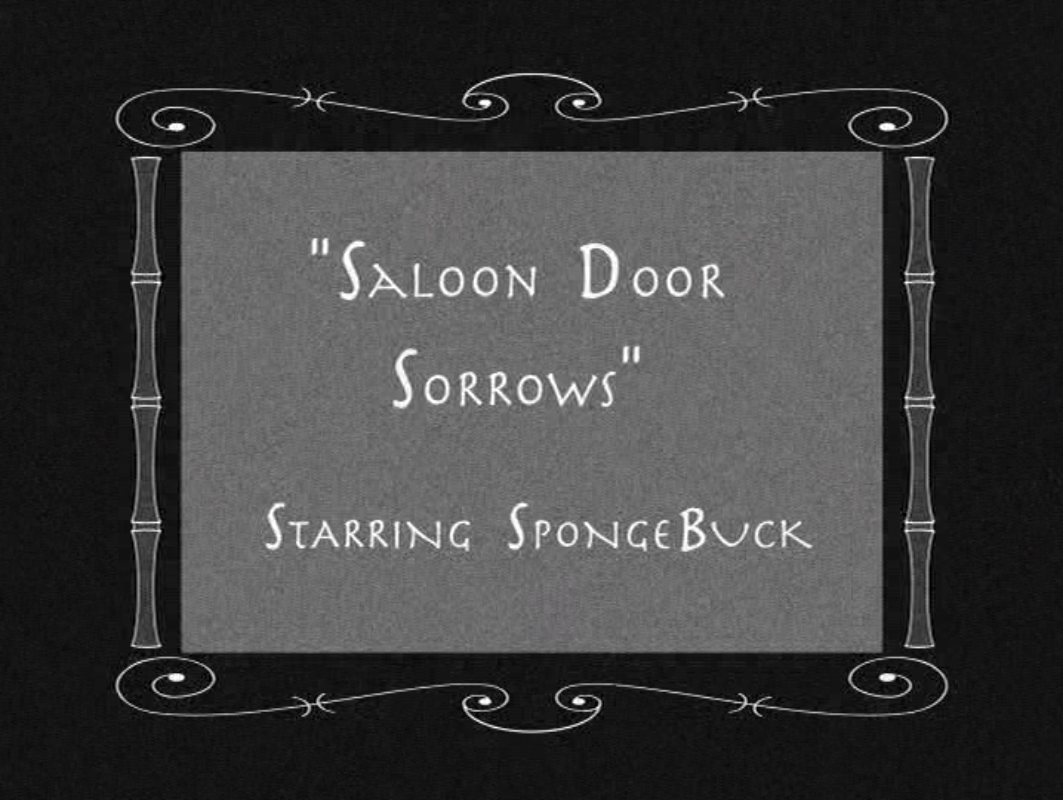 Saloon Door Sorrows Encyclopedia Spongebobia Fandom Powered By Wikia