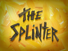 The Splinter title card