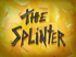 The Splinter title card