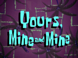 Yours, Mine and Mine title card