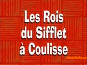 Les Rois du Sifflet a Coulisse