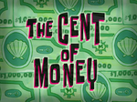The Cent of Money title card