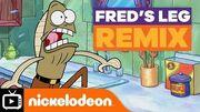 SpongeBob SquarePants - Fred's Leg Remix Nickelodeon