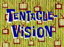 Tentacle-Vision title card
