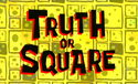 Truth or Square-0