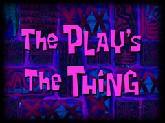 The Play's the Thing