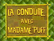 LA CONDUITE AVEC MADAME PUFF