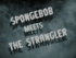 SpongeBob Meets the Strangler
