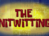 The Nitwitting/gallery