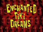 Enchanted Tiki Dreams title card