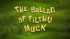 TheBalladofFilthyMuck