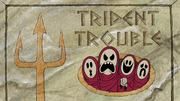 Trident Trouble 003
