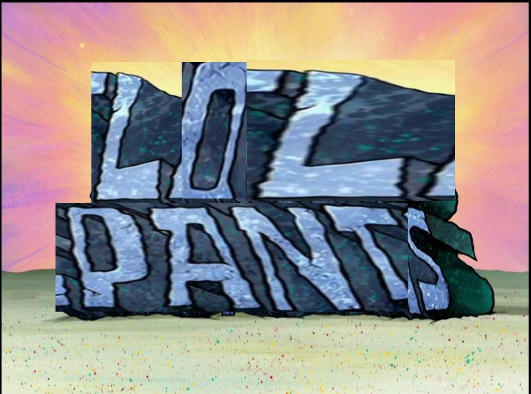 Lol pants title cardddddd
