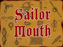 Sailor Mouth title card