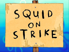 Squid on Strike