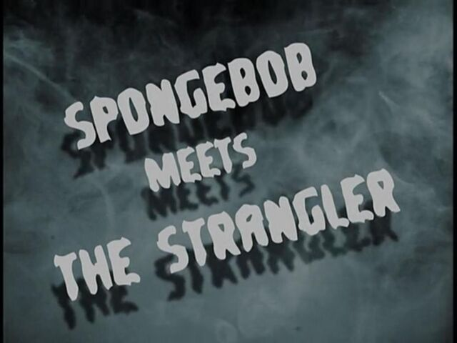 File:SpongeBob Meets the Strangler.jpg