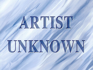 Artist Unknown title card