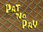 Pat No Pay