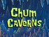 Chum Caverns title card