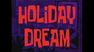 SpongeBob Music- SpongeBob Music Holiday Dream