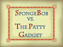 SpongeBob vs. The Patty Gadget title card