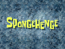 SpongeHenge title card