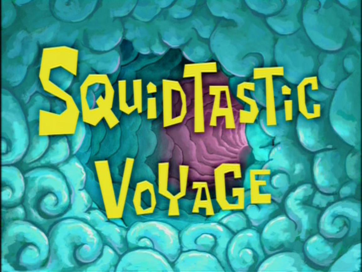 Squidtastic Voyagetranscript Encyclopedia Spongebobia Fandom