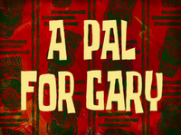A Pal for Gary title card
