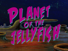 Planet of the Jellyfish title card