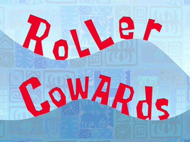 File:Roller Cowards.jpg