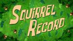 S09E01B-Squirrel-Record-Titlecard
