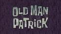 Old Man Patrick HD