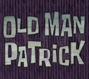 Old Man Patrick (gallery)