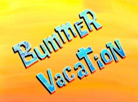 File:Bummer Vacation.jpg