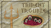 Trident Trouble 002