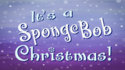 It's a SpongeBob Christmas! title card