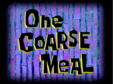One Coarse Meal/transcript