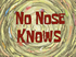 No Nose Knows title card
