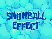 Snowball Effect title card