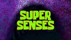 Super Senses 002