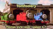 Tomfoolery - Thomas Style Cover (Season 3-7)