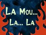 La Mous... la... la...