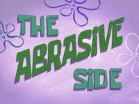 The Abrasive Side