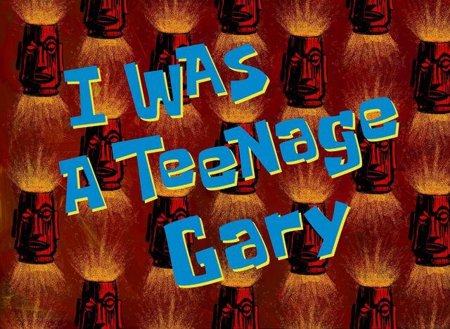 File:I was a Teenage Gary-1.jpg