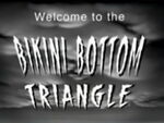 Welcome to the Bikini Bottom Triangle title card