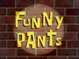 Funny Pants/transcript