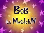 Bob le Magicien