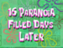 16 Paranoia Filled Days Later